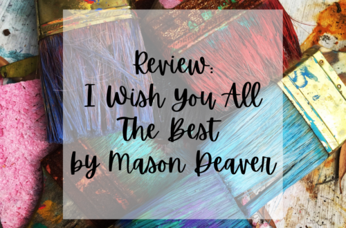 "Transparent square with text that reads ""Review: I Wish You All The Best by Mason Deaver"" on photo background of paintbrushes with various different colours"